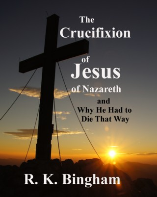 The Crucifixion of Jesus of Nazareth
